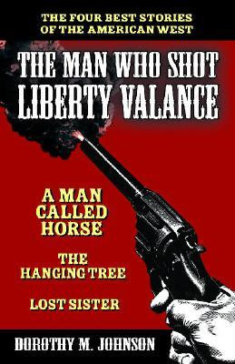 The Man Who Shot Liberty Valance: And a Man Called Horse, the Hanging ...