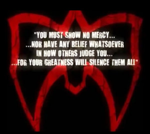 You Must Show No Mercy Ultimate Warrior Quotes