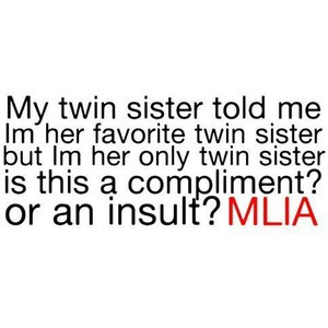 Twin Sister Quotes And Sayings