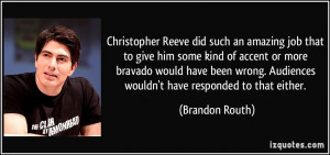 Christopher Reeve did such an amazing job that to give him some kind ...