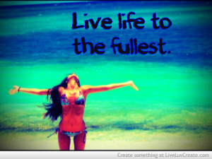you_only_love_once_so_live_life_to_the_fullest-332222.jpg?i