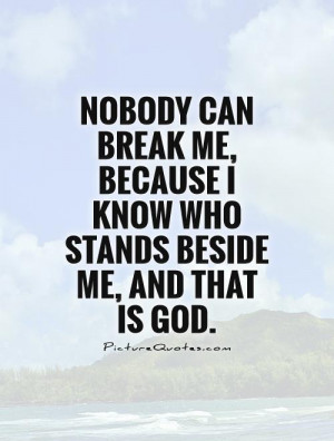 ... -me-because-i-know-who-stands-beside-me-and-that-is-god-quote-1.jpg