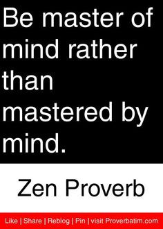 ... than mastered by mind zen proverb # proverbs # quotes proverbs quotes
