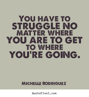 ... Famous Quotes and Sayings about Struggles in Life|Struggling|Struggle