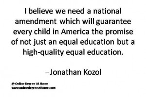 ... Jonathan Kozol #Quotesoneducation #Quoteabouteducation www