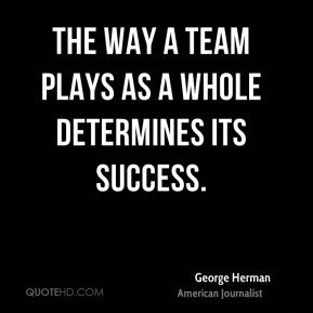 More George Herman Quotes