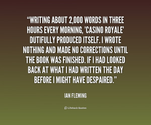 File Name : quote-Ian-Fleming-writing-about-2000-words-in-three-hours ...