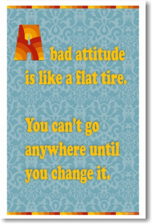 Bad Attitude is Like a Flat Tire - NEW Classroom Motivational Poster