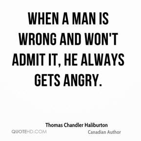 thomas-chandler-haliburton-author-quote-when-a-man-is-wrong-and-wont ...