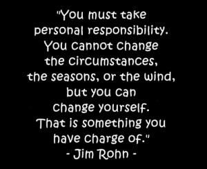Taking personal responsibility for our lives and action can be very ...