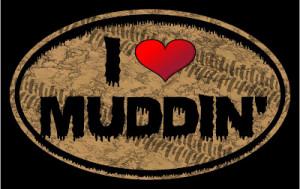 ... LOVE MUDDIN' vinyl decal sticker.. Mud bogging - MUD DIGGER - boggin