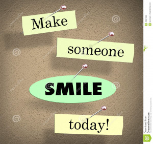 Make Someone Smile Today words on papers in a saying or quote pinned ...