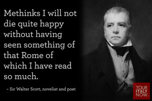 ... of which I have read so much. ~ Sir Walter Scott, novelist and poet