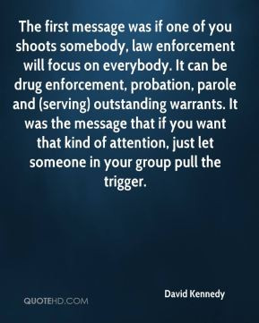 , law enforcement will focus on everybody. It can be drug enforcement ...