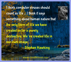 Quotes I think computer viruses should count as life ... I think