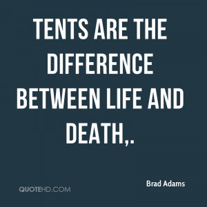 Tents are the difference between life and death.