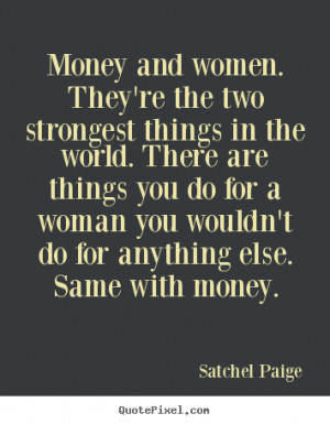 ... Things In The Wrold There Are Things You Do For A Woman - Money Quote