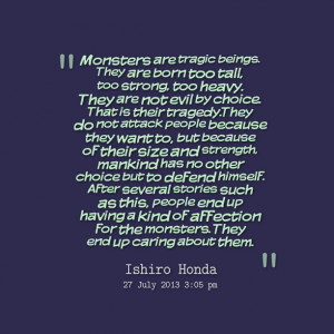 Quotes Picture: monsters are tragic beings they are born too tall, too ...