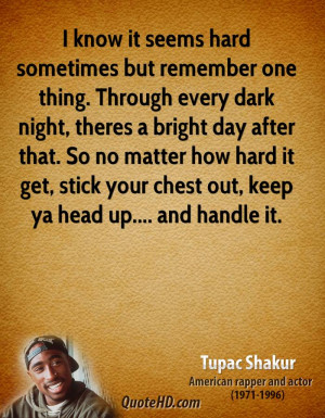 Tupac Quote Know Seems Hard