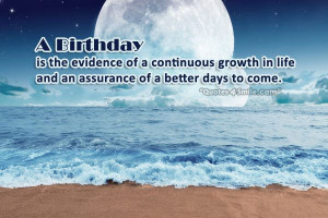... continuous growth in life and an assurance of a better days to come