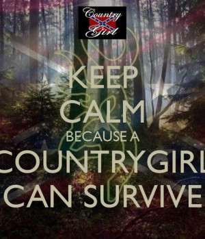 Keep Calm, a country girl can survive
