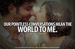 You Mean The World To Me Quotes For Her You mean the world to me