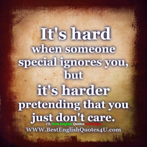 It's hard when someone special ignores you...