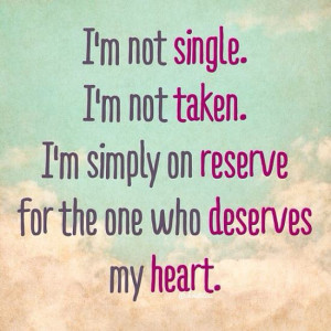 Single Quotes, taken Quotes, Reserve Quotes, Deserves Quotes, Heart ...