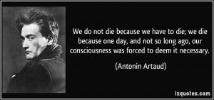 More Antonin Artaud Quotes