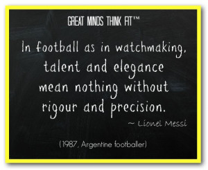 In football as in watchmaking, talent and elegance mean nothing ...
