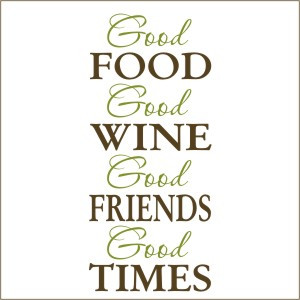 Quotes about cooking, food, friends & wine are always in good taste ...