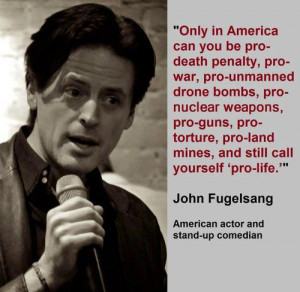 can you be pro-death penalty pro-war pro-unmanned drone bombs pro ...