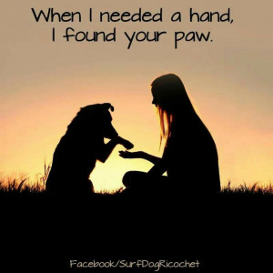 When I needed a hand, I found your paw.