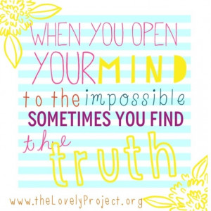 Quote Wall: When you open your mind to the impossible…