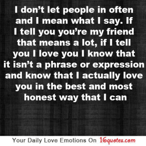 ... Say, If I Tell You You're My Friend That Means a Lot ~ Love Quote