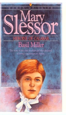 Mary Slessor: Heroine of Calabar