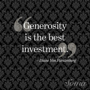... On Generosity from Diane von Furstenberg's Most Inspirational Quotes