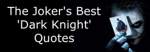 The Joker's Best 'Dark Knight' Quotes