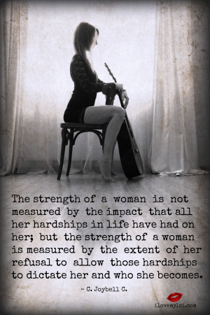 Women Strength Quotes The strength of a woman.