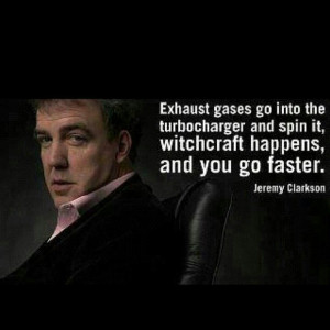 Jeremy Clarkson- this is the best way to explain car talk to me.