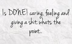 Pissed off quotes for posting Pissed Off Facebook Status On Paper