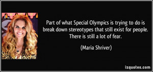 Part of what Special Olympics is trying to do is break down ...