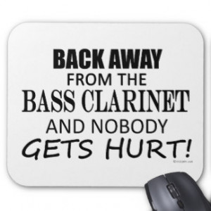 clarinet sayings Funny Bass Clarinet Gifts