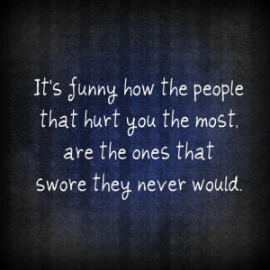 Its Funny How the People that hurt you the Most – Baby Quote