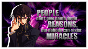 Anime Quotes | LELOUCH | People and Miracles by Legit-Dinosaur