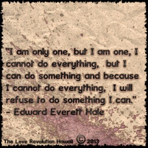 Edward Everett Hale's Quote - The Love Revolution Hawaii