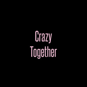 "Short Love Quotes 75: ""CRAZY TOGETHER"""