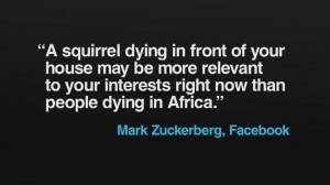 He begins with a striking quote from Mr. Facebook, that describes why ...