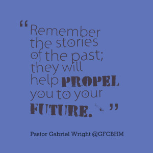 Quotes Picture: remember the stories of the past; they will help ...