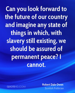 Can you look forward to the future of our country and imagine any ...